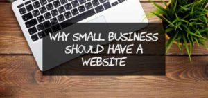 Why Small Business Should Have A Website