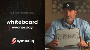 Whiteboard Wednesday Ep. 07: Is It Time For a Rebrand?