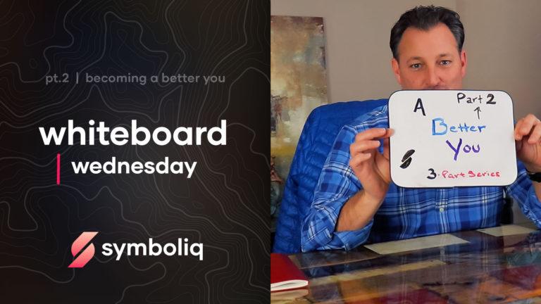 Whiteboard Wednesday Be a Better You Symboliq Media